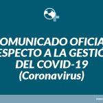 Comunicado oficial respecto a la gestión del COVID-19 (Coronavirus)